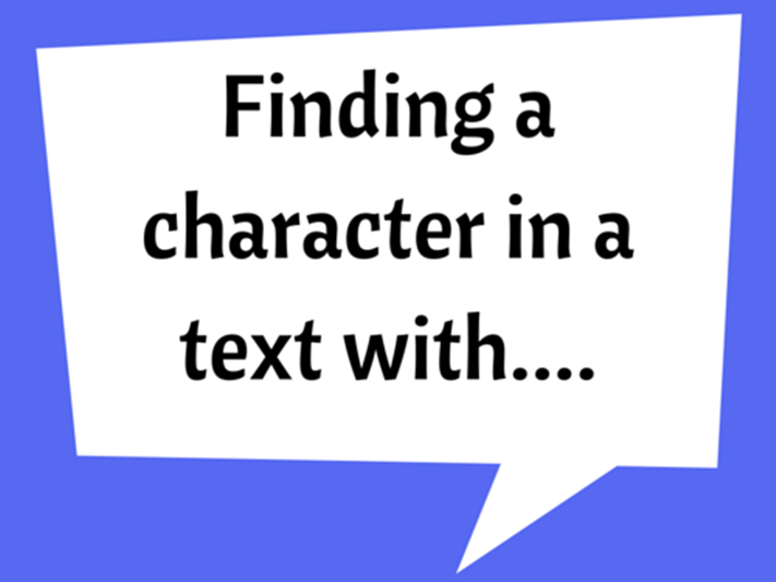 Finding a character in a text