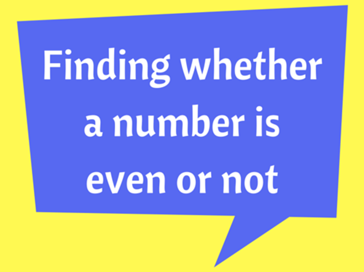 Finding whether a number is even or not