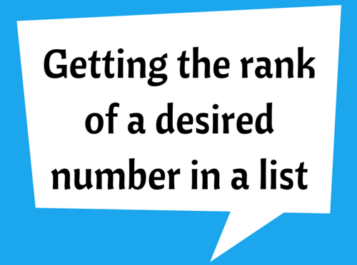 Getting the rank of a desired number in a list