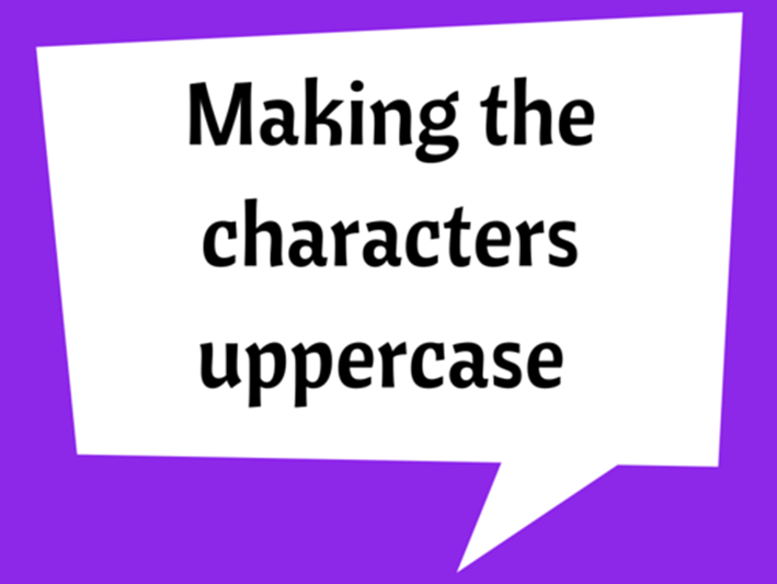 Making the characters uppercase and lowercase