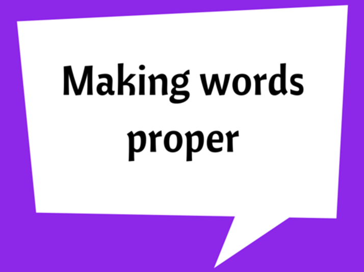 Making words proper