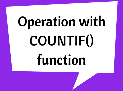 Operation with COUNTIF() function