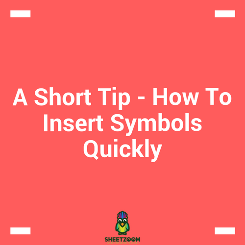 A Short Tip - How To Insert Symbols Quickly
