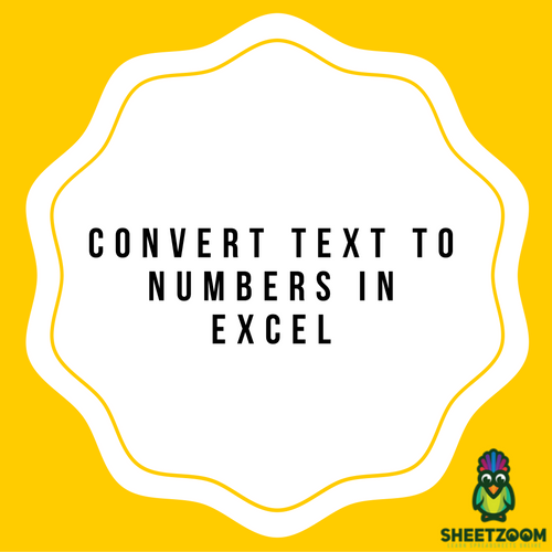 Convert Text to Numbers in Excel – A Step by Step Tutorial