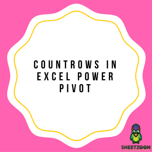 COUNTROWS In Excel Power Pivot