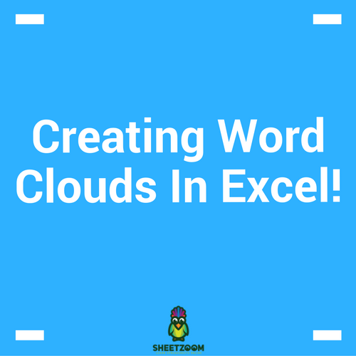 Creating Word Clouds In Excel! - Sheetzoom Learn Excel