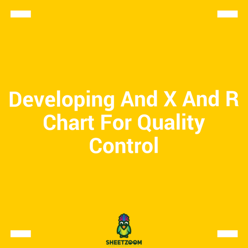 Developing And X And R Chart For Quality Control