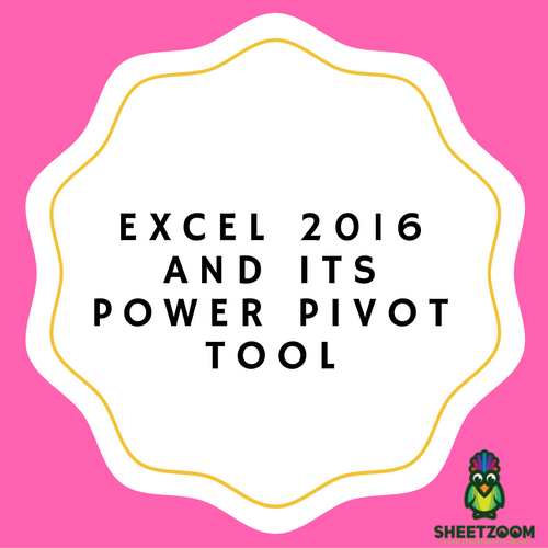 Excel 2016 And Its Power Pivot Tool