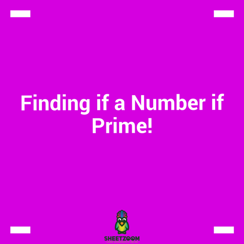Finding if a Number if Prime!