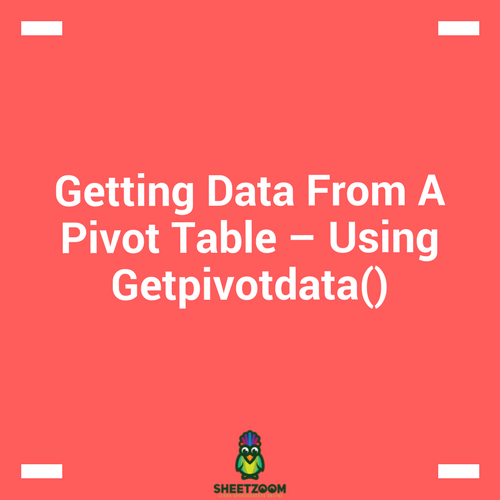 Getting Data From A Pivot Table – Using Getpivotdata()