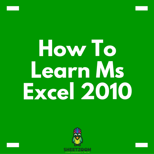 How To Learn Ms Excel 2010