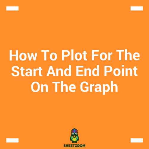 How To Plot For The Start And End Point On The Graph