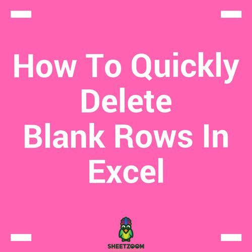 How To Quickly Delete Blank Rows In Excel
