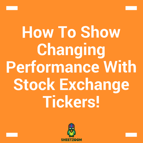 How To Show Changing Performance With Stock Exchange Tickers!