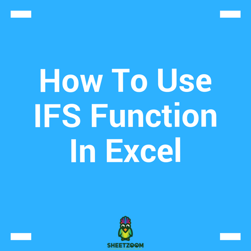 How To Use IFS Function In Excel