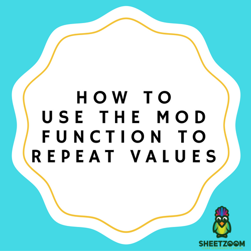 How To Use The MOD Function To Repeat Values