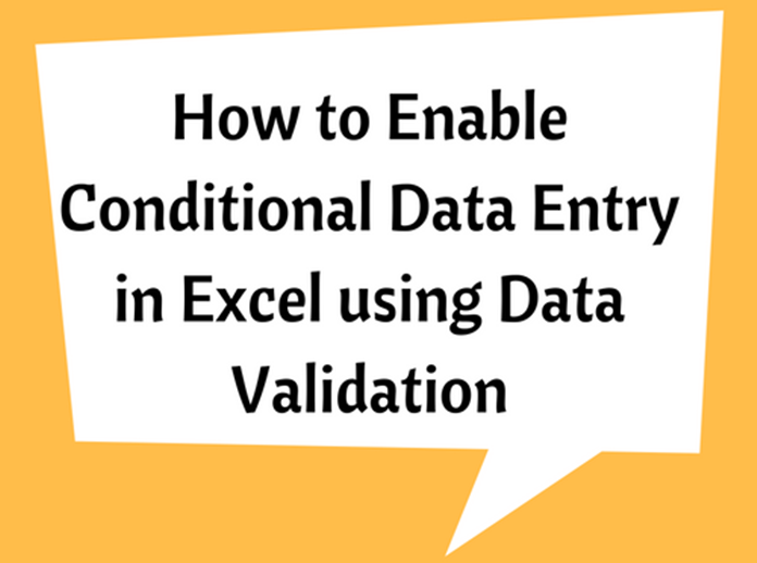 How to Enable Conditional Data Entry in Excel using Data Validation