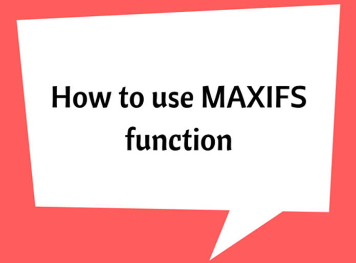 How to use MAXIFS function
