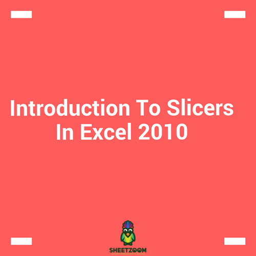 Introduction To Slicers In Excel 2010