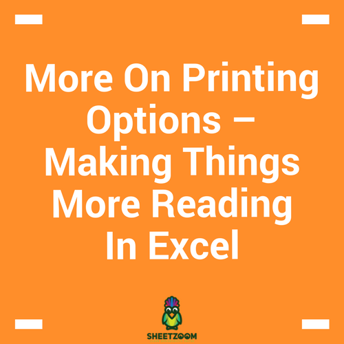 More On Printing Options – Making Things More Reading In Excel