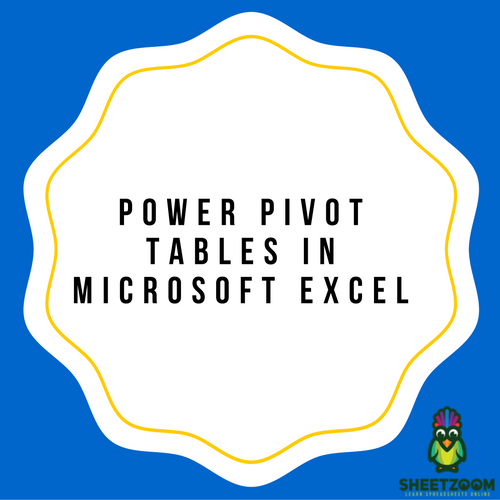 power pivot tables in microsoft excel sheetzoom excel tutorials