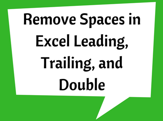 Remove Spaces in Excel Leading, Trailing, and Double