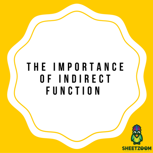 The Importance Of INDIRECT Function
