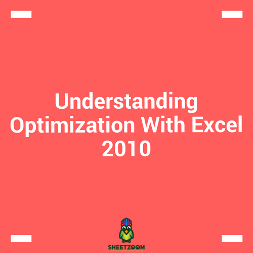 Understanding Optimization With Excel 2010