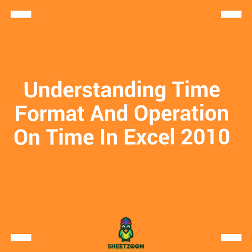 Understanding Time Format And Operation On Time In Excel 2010