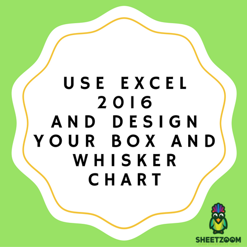 Use Excel 2016 and Design Your Box and Whisker Chart