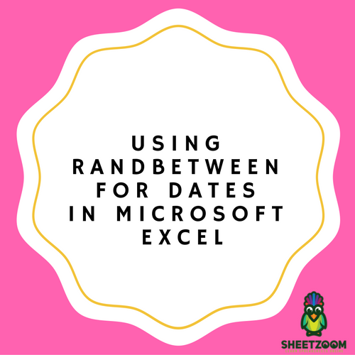 Using RANDBETWEEN For Dates In Microsoft Excel